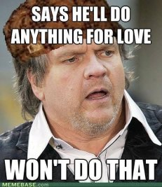 Meat Loaf  as a Douchebag Steve meme